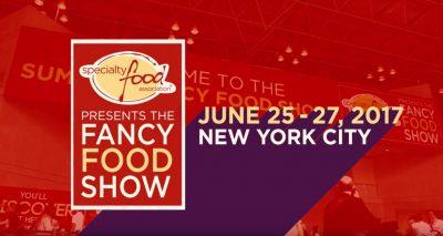 Πρόσκληση Συμμετοχής στη Διεθνή Έκθεση Τροφίμων & Ποτών Summer Fancy Food Show 2018